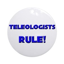 Teleologists Rule! Ornament (Round)