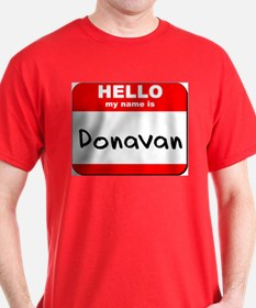 Hello my name is Donavan T-Shirt