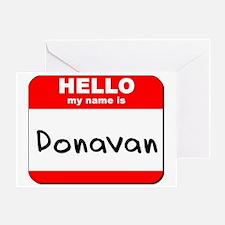 Hello my name is Donavan Greeting Card