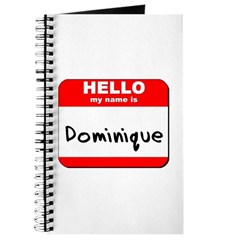 Hello my name is Dominique Journal
