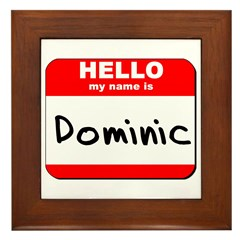 Hello my name is Dominic Framed Tile