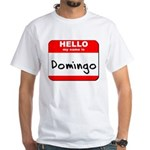 Hello my name is Domingo White T-Shirt