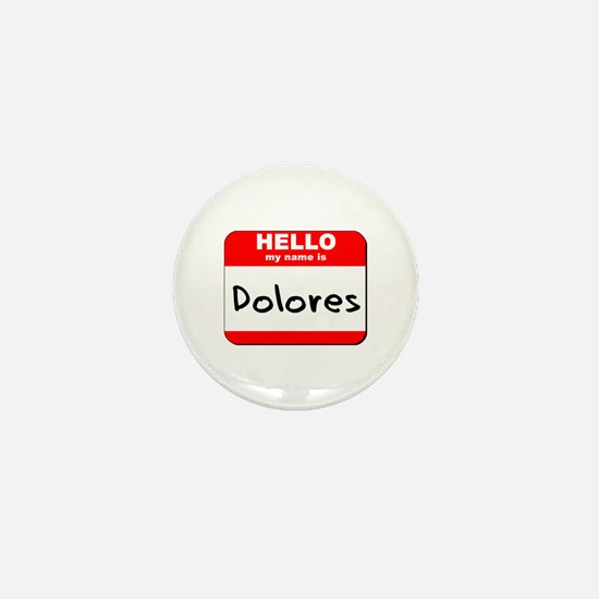 Hello my name is Dolores Mini Button