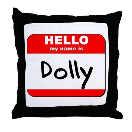 Hello my name is Dolly Throw Pillow