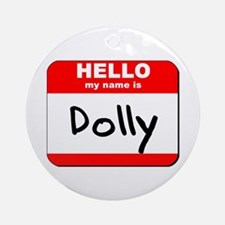 Hello my name is Dolly Ornament (Round)
