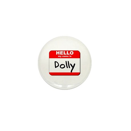 Hello my name is Dolly Mini Button