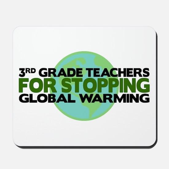3rd Grade Teachers Stop Global Warming Mousepad