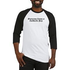 Everyone Love a Catholic Boy Baseball Jersey