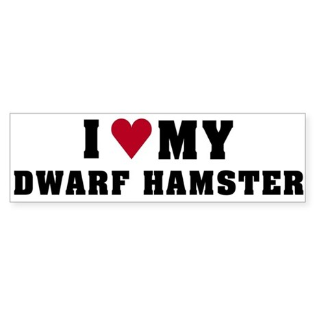 I Love My Dwarf Hamster Bumper Sticker