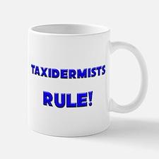 Taxidermists Rule! Mug