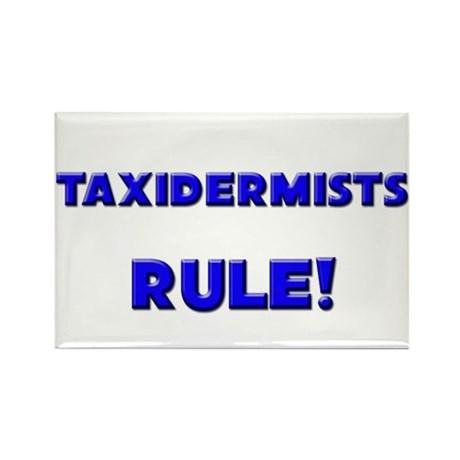 Taxidermists Rule! Rectangle Magnet (10 pack)
