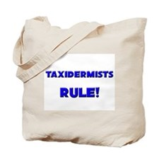 Taxidermists Rule! Tote Bag