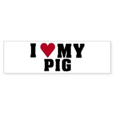 Love My Pig Bumper Bumper Sticker