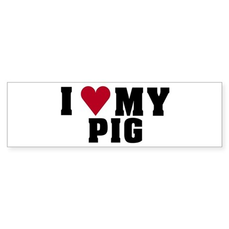 Love My Pig Bumper Sticker