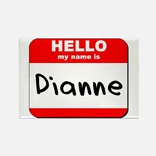 Hello my name is Dianne Rectangle Magnet