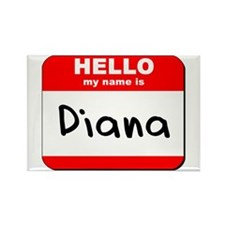 Hello my name is Diana Rectangle Magnet