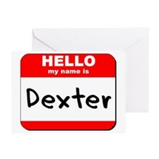 Hello my name is Dexter Greeting Card