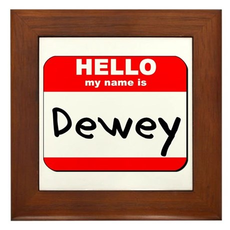 Hello my name is Dewey Framed Tile