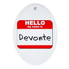 Hello my name is Devonte Oval Ornament