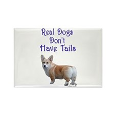 Real Dogs Don't Have Tails! Rectangle Magnet