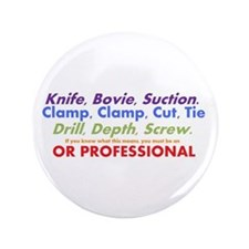 """OR Professionals 3.5"""" Button"""