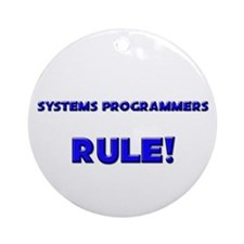Systems Programmers Rule! Ornament (Round)