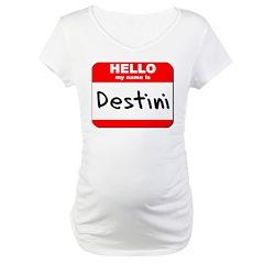 Hello my name is Destini Shirt