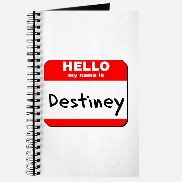 Hello my name is Destiney Journal