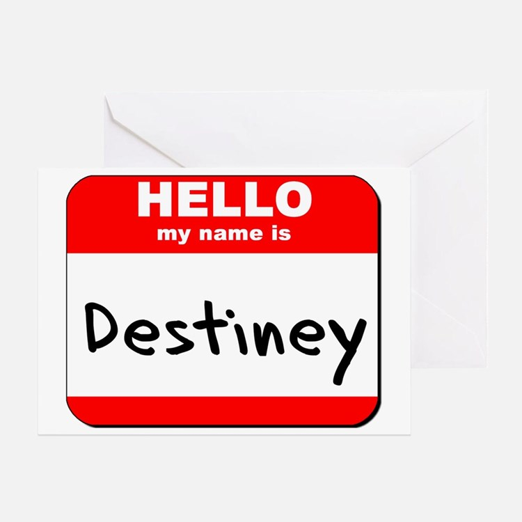 Hello my name is Destiney Greeting Card