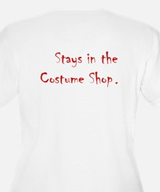 What Happens in the Costume Shop... T-Shirt