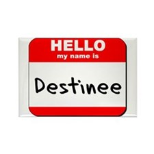 Hello my name is Destinee Rectangle Magnet