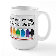 Color Me Crazy for Sarah Palin! Mug