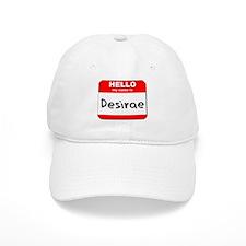 Hello my name is Desirae Baseball Cap