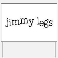 Jimmy Legs Yard Sign