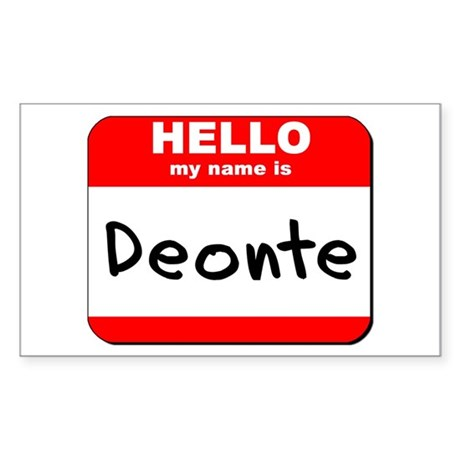 Hello my name is Deonte Rectangle Sticker