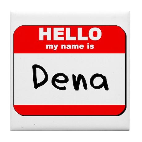 Hello my name is Dena Tile Coaster