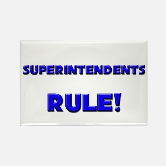 Superintendents Rule! Rectangle Magnet