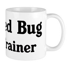Bed Bug trainer Mug