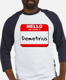 Hello my name is Demetrius Baseball Jersey