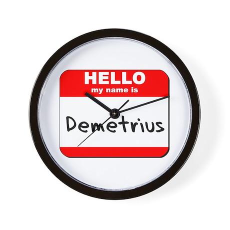 Hello my name is Demetrius Wall Clock