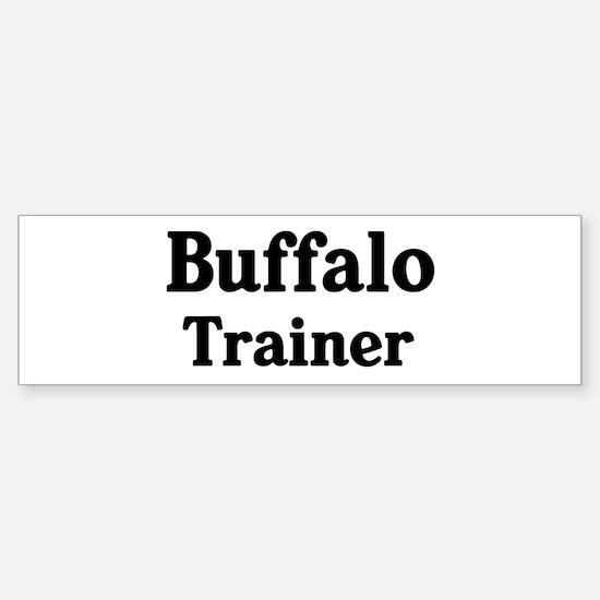 Buffalo trainer Bumper Bumper Bumper Sticker