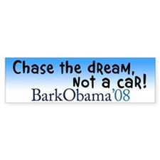 Chase the dream, not a car! bumper sticker