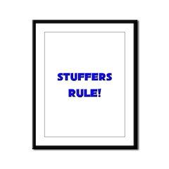 Stuffers Rule! Framed Panel Print