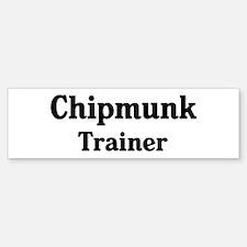 Chipmunk trainer Bumper Bumper Bumper Sticker