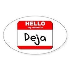 Hello my name is Deja Oval Decal