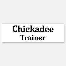 Chickadee trainer Bumper Bumper Bumper Sticker