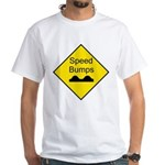 Speed Bumps Sign White T-Shirt