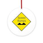 Speed Bump Sign - Keepsake (Round)