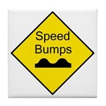 Speed Bump Sign - Tile Coaster