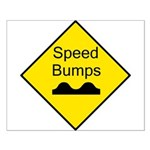 Speed Bump Sign - Small Poster